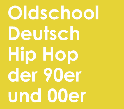 Deutscher Oldschool Hip Hop